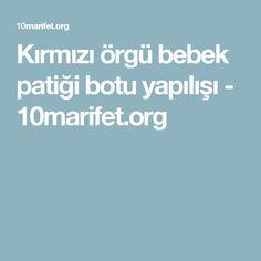 Kırmızı örgü bebek patiği botu yapılışı - 10marifet.org