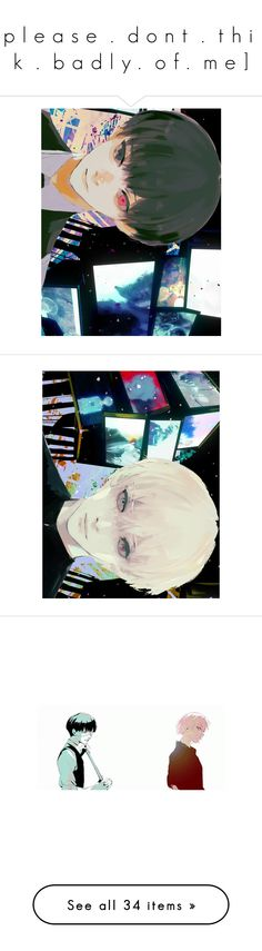 """""""[ p l e a s e  .  d o n t  .  t h i n k  .  b a d l y .  o f .  m e ]"""" by monstergirlxjpg ❤ liked on Polyvore featuring anime, manga, tokyoghoul and accessories"""