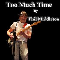 Too MUch Time MIX 15.3.14 by PhilMiddleton on SoundCloud