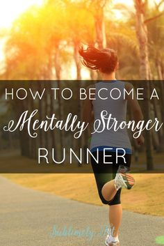 Do you struggle with mental toughness? Learn how to become a mentally stronger runners so you can crush your running goals!