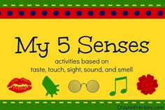 activities centered around the 5 senses: taste, smell, touch, hearing, and sight