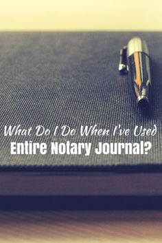 If you are nearing the end of your Notary journal, it's important to know what your state law requires as the next step.