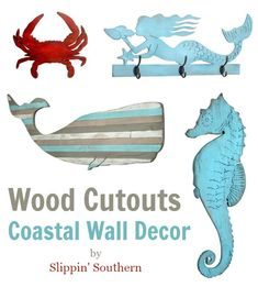 Wood cutouts coastal wall decor by Slippin' Southern. Mermaid hooks wall rack, seahorse, moby whale, crab and much more: http://www.completely-coastal.com/2015/08/coastal-wood-cutouts-wall-decor.html