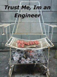 Trust me,I`m an engineer