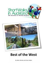 Short Walks in Auckland: Bestof the West. 12 circular walks to help you get to discover the treasures in  your local area.
