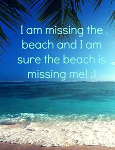 I am missing the beach