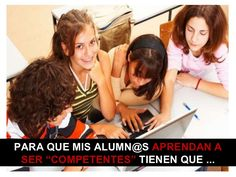 mis-alumnos-y-alumnas-para-aprender-a-ser-competentes-tiene-que by Ana Basterra via Slideshare