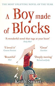 A Boy Made of Blocks: The most uplifting novel of 2017 by [Stuart, Keith]