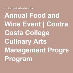 Annual Food and Wine Event | Contra Costa College Culinary Arts Management Program