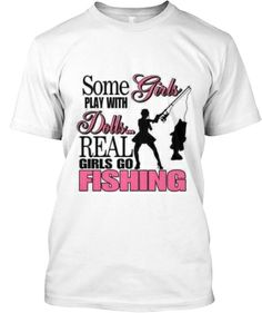 "Limited Edition ""Real Girls Go Fishing"" 