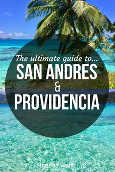 The ultimate guide to San Andres & Providencia