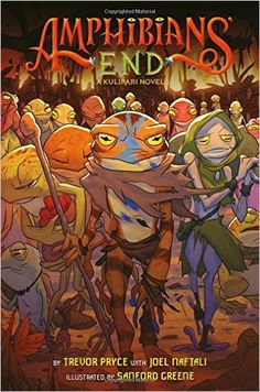 Amphibians' End: A Kulipari Novel: Trevor Pryce, Joel Naftali, Greene Sanford: 9781419716485: Amazon.com: Books