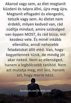 Mert így erősödünk... Positive Mind, Positive Quotes, Motivational Quotes, Inspirational Quotes, Biker Quotes, Life Learning, Daily Thoughts, True Words, Motivation Inspiration