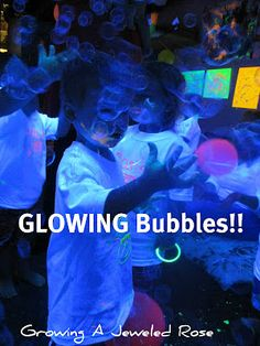 Glowing bubbles- very easy to make, and SO fun!