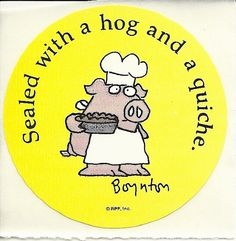 Sealed with a Hog & a Quiche.