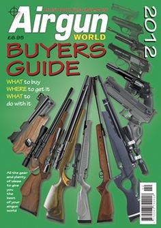 Airgun World Buyers Guide 2012. For those who want *pop* instead of *bang*. In all seriousness, some air rifles pack some serious punch.