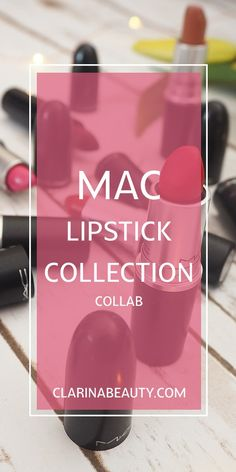 My MAC Lipstick Collection | Collab www.clarinabeauty.com