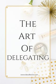 Delegating can be so hard! Especially when you're business is your baby. Here's some tips on the art of delegating.