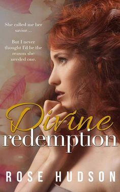 COVER REVEAL  #CoverReveal #DivineRedemption #Book2 #ComingSoon #RomanticSuspense #RoseHudson  Author @ Rose Hudson I'm so incredibly proud of you! I absolutely love this cover and I can't wait to divine in to this story again! Happy Cover Reveal Day!!!  Cover Design: Jessica Hildreth / Love N Covers Release Date: September 28 2016   Synopsis I showed Erin the darkest parts of me and she stayed. We were supposed to start our new lifemy Beauty and me. But in one breath faster than a hairpin…