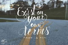 Monday Quote: Exist On Your Own Terms (via Bloglovin.com )