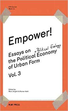 Empower!: Essays on the Political Economy of Urban Form – Vol. 3: Amazon.de…