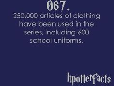 Harry Potter Facts articles of clothing have been used in the series, including 600 school uniforms. Harry Potter Fun Facts, Harry Potter Parts, Harry Potter Monopoly, Potter Facts, Harry Potter Quotes, Harry Potter Love, Harry Potter Fandom, Harry Potter Characters, Harry Potter World