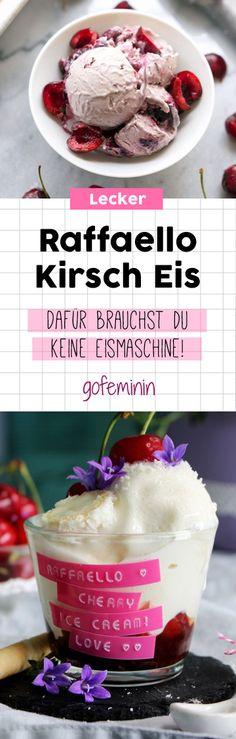 Raffaello Kirsch Eis: Für dieses Rezept brauchst du keine Eismaschine!