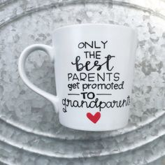 Only The Best Parents Get Promoted to Grandparents - Hand Painted Mug - Grandparent Mug - Custom Coffee Mug - Pregnancy Announcement - Baby