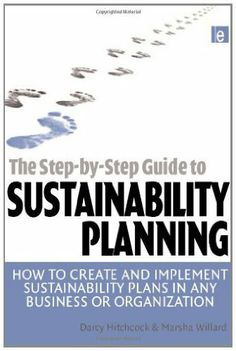 """""""From the authors of the award-winning handbook The Business Guide to Sustainability comes this highly practical guide to designing and implementing a customized sustainability plan in any business, organization or government department of any type and scale."""""""