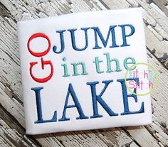 I2S Go Jump in the Lake Embroidery design