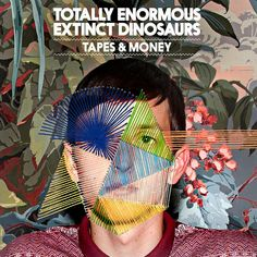 "Totally Enormous Extinct Dinosaurs - ""Tapes & Money"""