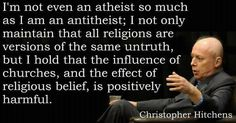 I am an anti-theist because I DO care. I want a better world for my minions. And Hitchens will forever be missed, we need more people like him.   ~PinDiv@~