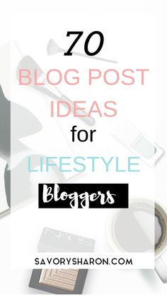 70 Blog post ideas for lifestyle bloggers. With this list of 70 blog post ideas, you will never get stuck blogging on your lifestyle blog for a long while. #bloggingtips