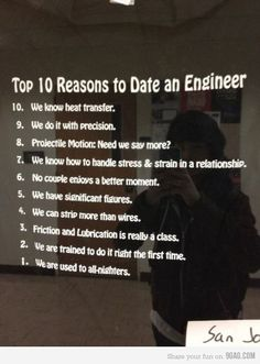 10 reasons to date an engineer. For you @Karen Jacot Jacot Darling Space & Stuff Blog Sherlin