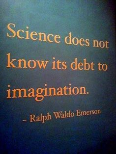 Science as focused and organized imagination