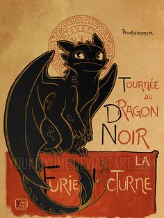 """Currently unavailable. Please check back next month for the next limited print run. THIS IS A LIMITED EDITION POSTER! Very few will go out to print! Includes a FULL BODY Toothless compared to the standard 11x17'' prints. """"How to Train Your Dragon"""" parody on the famous French """"Le Chat Noir"""" ..."""