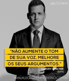 Frase motivacional sobre melhorar o argumento. Harvey Especter, Suits. Harvey Specter, Frases Suits, Suits Quotes, Suits Harvey, Red Band Society, Grey Anatomy Quotes, American Horror, Proverbs, Coaching