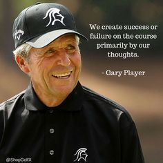 ‪We create success or failure on the course primarily by our thoughts - @garyplayer #golf‬