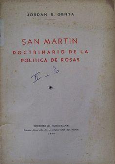 San Martín Doctrinario de la política de Rosas. Jordan B. Genta