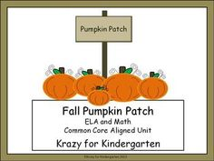Fall Themed Pumpkin Unit - ELA and Math activities (all correlated to common core standards) - great for kindergarten and first grade!