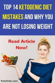 Here are the top 14 ketogenic diet mistakes and why you are not losing weight and burning fat on keto -