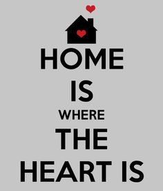 Home is where the heart is <3 #keepcalm