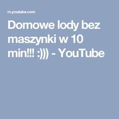 Domowe lody bez maszynki w 10 min!!! :))) - YouTube
