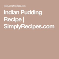 Indian Pudding Recipe | SimplyRecipes.com