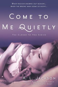 Reviews by Tammy and Kim: Blog Tour and Giveaway: Come to Me Quietly: A.L Jackson