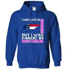 I May Live in Tennessee But I Was Made in North Carolina T-Shirts, Hoodies. GET IT ==► https://www.sunfrog.com/States/I-May-Live-in-Tennessee-But-I-Was-Made-in-North-Carolina-quktbetqav-RoyalBlue-28265898-Hoodie.html?id=41382