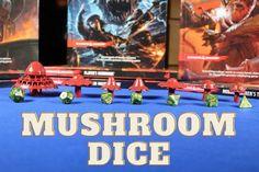 Cheaper mushroom dice