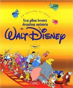 Les Plus Beaux Dessins animés de Walt Disney, tome 1 : Un univers de rêve