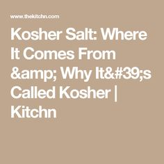 Kosher Salt: Where It Comes From & Why It's Called Kosher | Kitchn