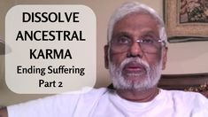 Help Your Ancestors and Your Own Spiritual Suffering: Ending Suffering Part 2 --- Dr. Pillai